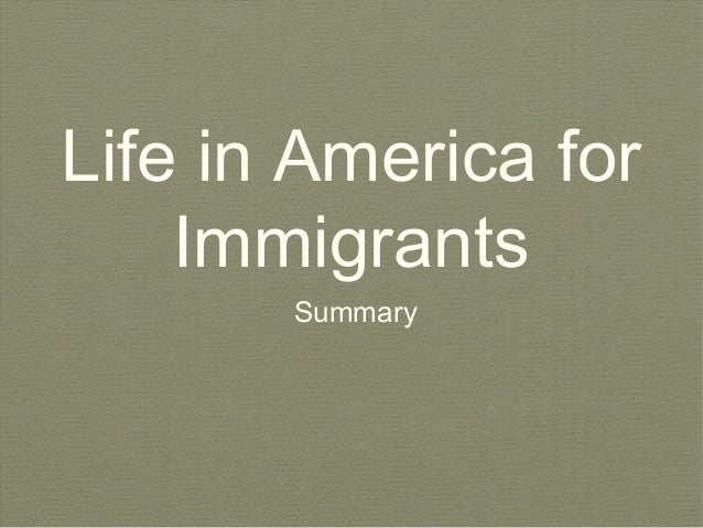 Life in America for Immigrants Summary