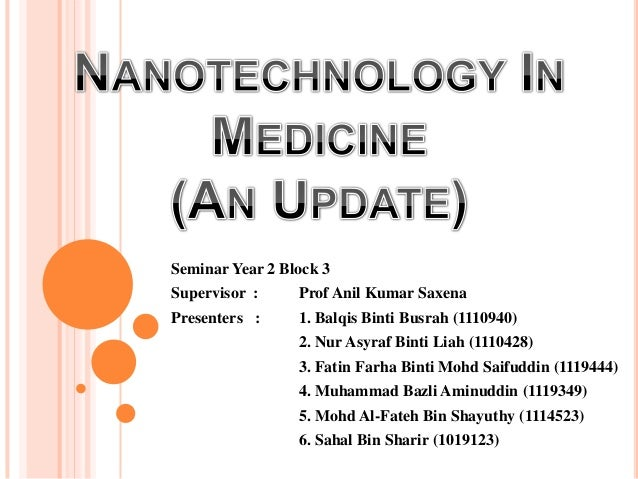 nanotechnology as a medicine Nanotechnology is the study and use of structures between 1 nanometer and 100 nanometers in size website discussing the latest uses of nanotechnology in electronics, medicine, energy, consumer products and all other fields.