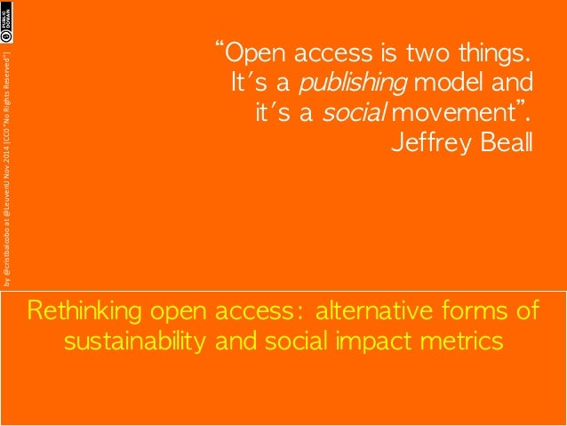 Rethinking open access: alternative forms of  sustainability and social impact metrics  by  @cristbalcobo  at  @LeuvenU  N...