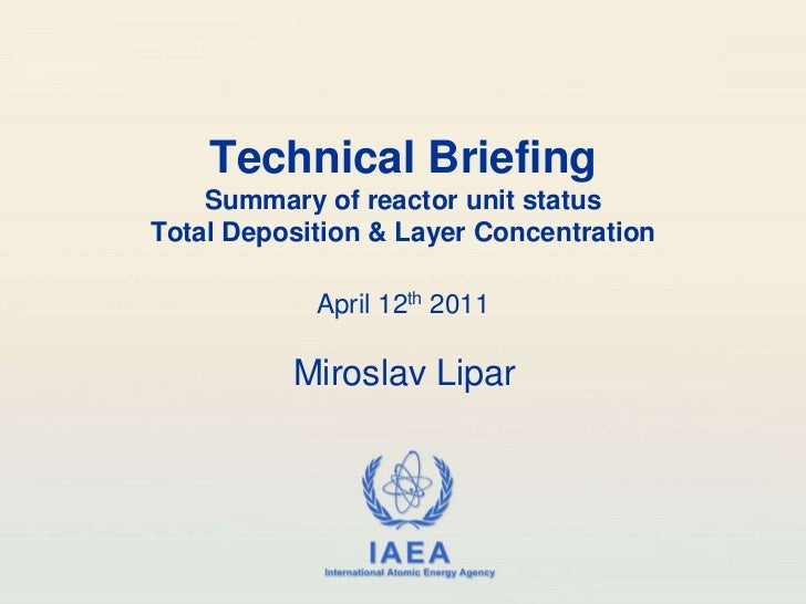 Technical Briefing    Summary of reactor unit statusTotal Deposition & Layer Concentration            April 12th 2011     ...