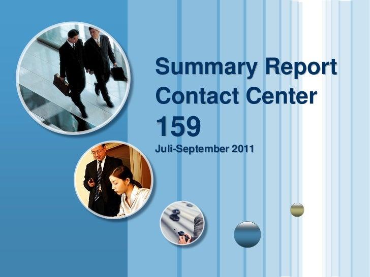 Summary ReportContact Center159Juli-September 2011