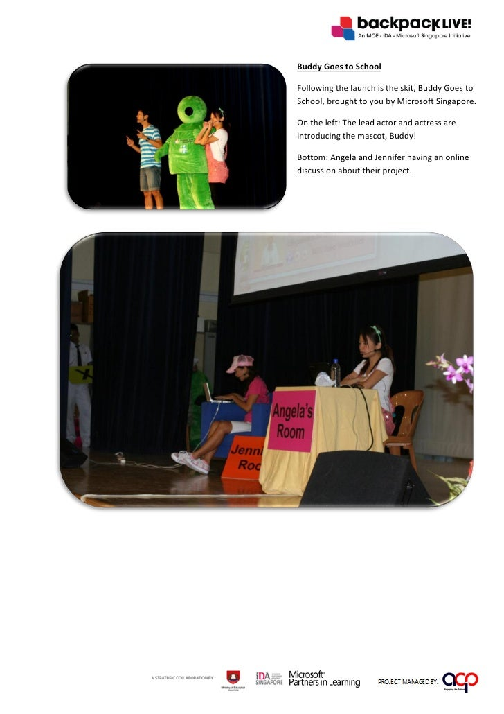 Buddy Goes to School  Following the launch is the skit, Buddy Goes to School, brought to you by Microsoft Singapore.  On t...