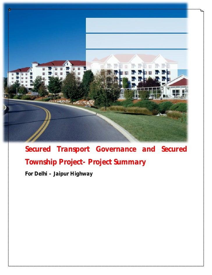 Secured Transport Governance and SecuredTownship Project- Project SummaryFor Delhi – Jaipur Highway