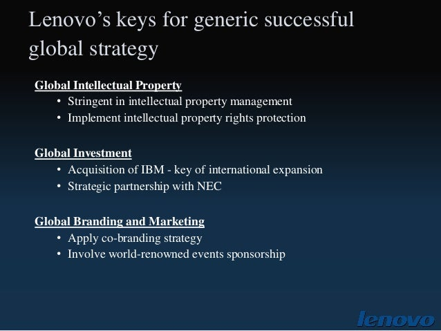 lenovo generic strategy The company deserves the technical management especially in the research of the product and development lenovo holds the largest customer share in china europe has the opportunity of the global market share.