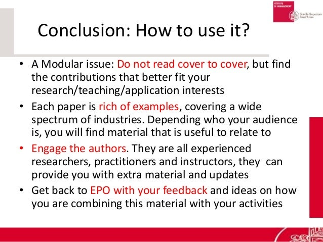 Conclusion: How to use it? • A Modular issue: Do not read cover to cover, but find the contributions that better fit your ...