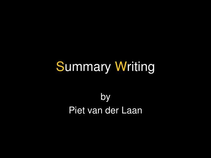 S ummary  W riting by Piet van der Laan
