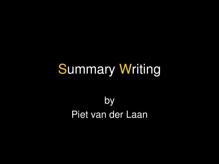 S ummary  W riting by Piet van der Laan