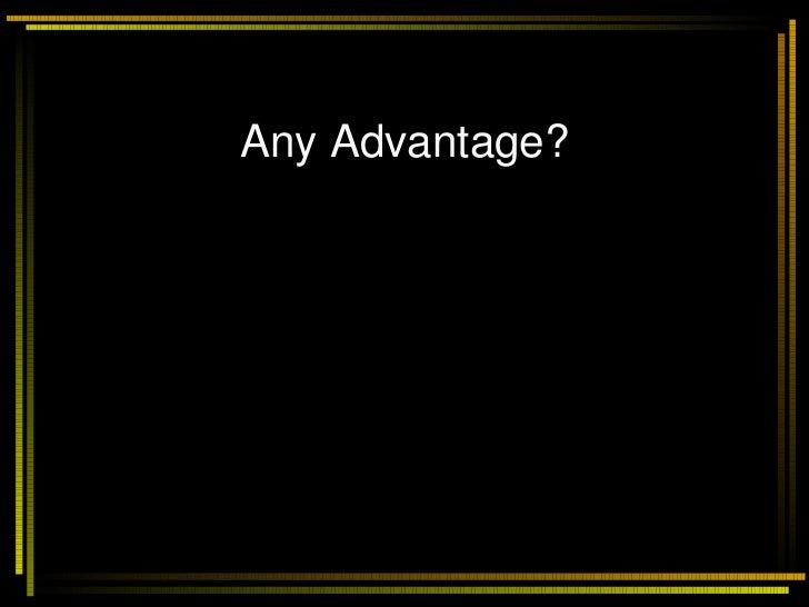 Any Advantage?
