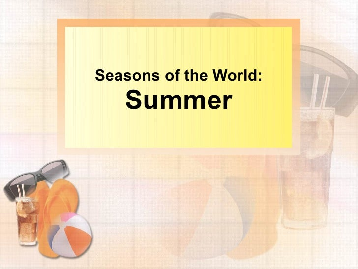 Seasons of the World:    Summer
