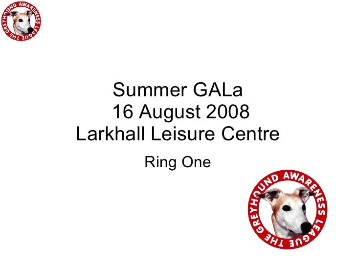 Summer GALa  16 August 2008 Larkhall Leisure Centre Ring One