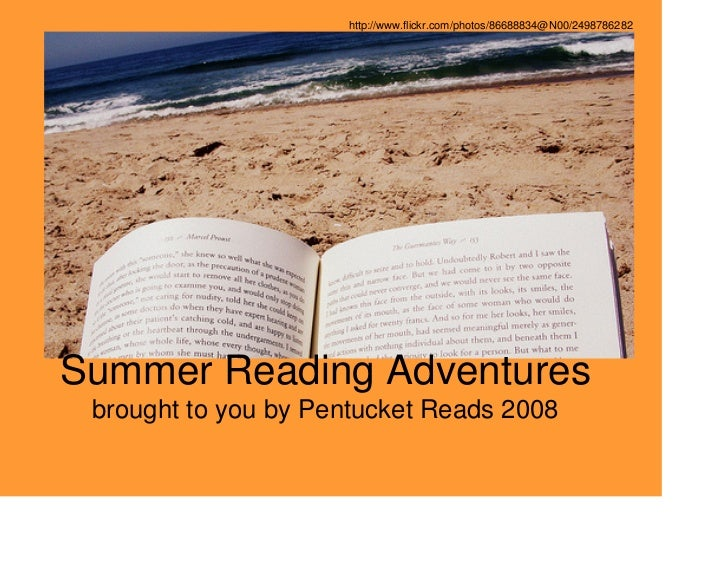 http://www.flickr.com/photos/86688834@N00/2498786282     Summer Reading Adventures  brought to you by Pentucket Reads 2008