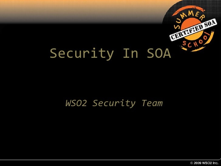 Security In SOA    WSO2 Security Team