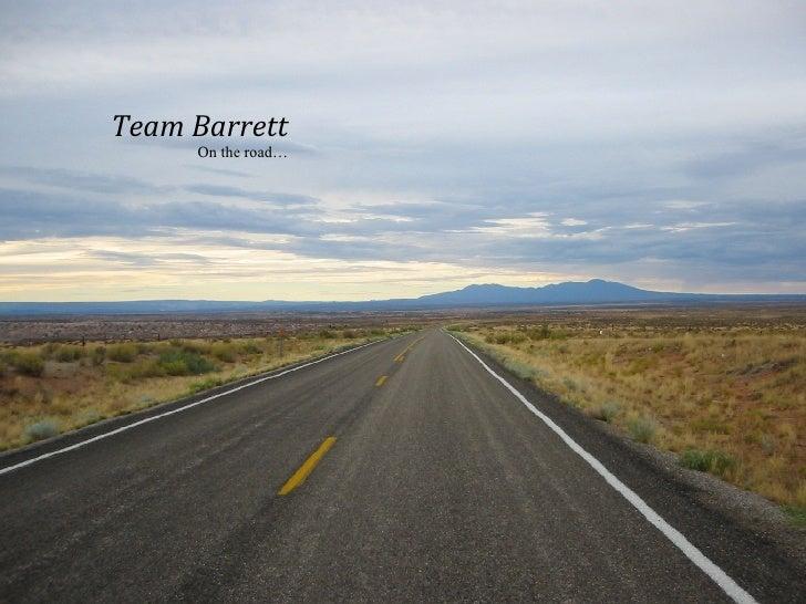 Team Barrett On the road…