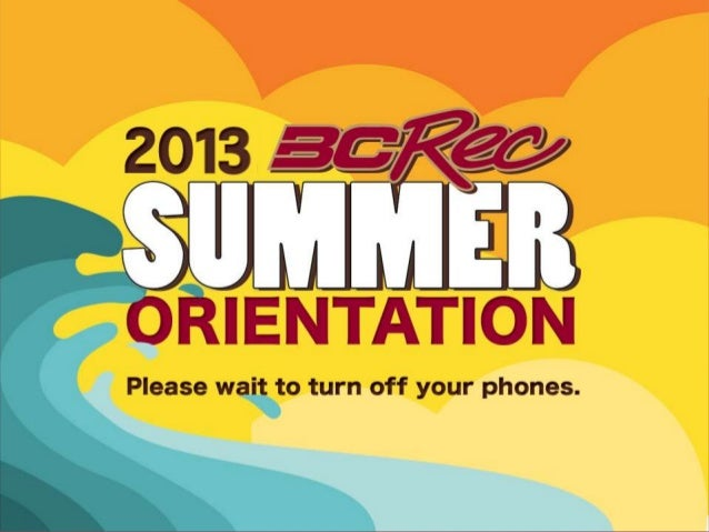 PLEASE WAIT TO TURN OFFYOUR CELL PHONESCampus RecreationSummer 2012 Orientation