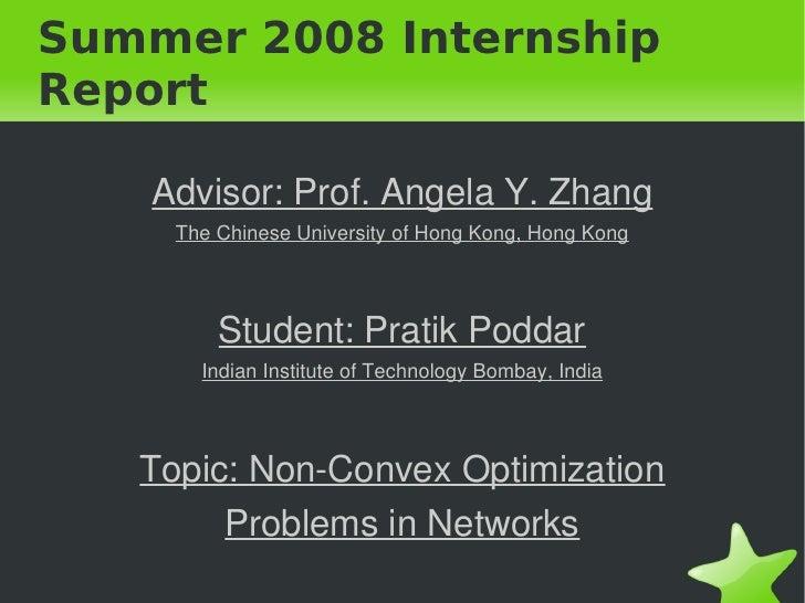 Summer 2008 Internship Report      Advisor:Prof.AngelaY.Zhang       TheChineseUniversityofHongKong,HongKong    ...