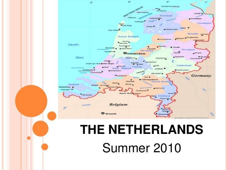 THE NETHERLANDS   Summer 2010