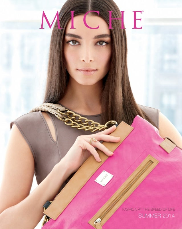 M I C HE® SUMMER 2014 FASHION AT THE SPEED OF LIFE