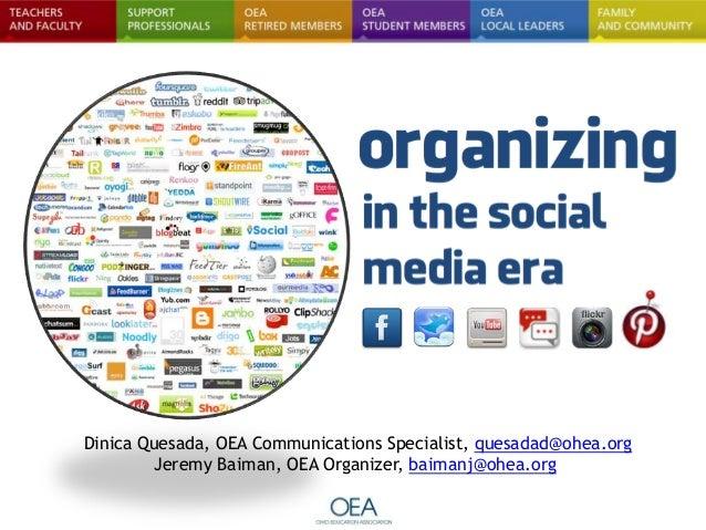 Dinica Quesada, OEA Communications Specialist, quesadad@ohea.org Jeremy Baiman, OEA Organizer, baimanj@ohea.org