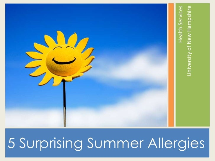Health Services                                University of New Hampshire5 Surprising Summer Allergies