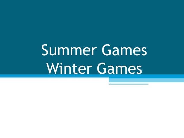 Summer Games Winter Games