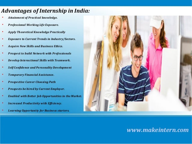 advantages of an internship program Program goals that can be understood by all involved the program and internship can be designed to best meet those expectations as many staffing professionals may know, in order for a program to be successful, it will require the commitment of management after all, management may be the people providing the internship experience.