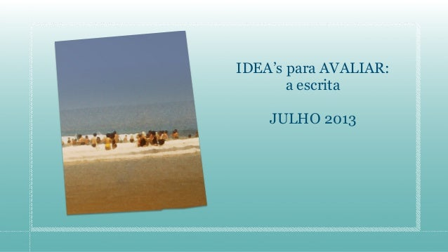 IDEA's para AVALIAR: a escrita JULHO 2013