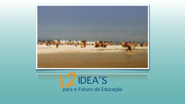 IDEA'S para o Futuro da Educação 12