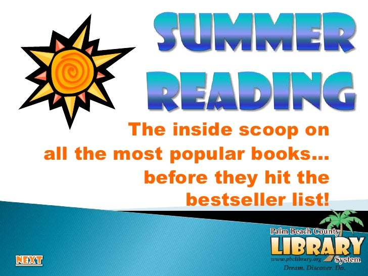 SUMMER READING<br />The inside scoop on <br />all the most popular books…<br />before they hit the bestseller list!<br />N...