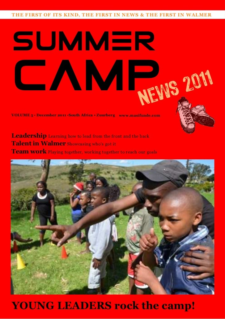 THE FIRST OF ITS KIND, THE FIRST IN NEWS & THE FIRST IN WALMERSUMMERCAMPws 2011   NeVOLUME 5 • December 2011 •South Africa...