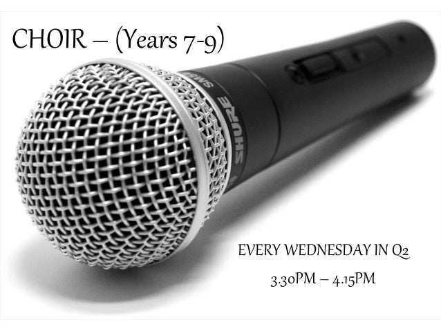 CHOIR – (Years 7-9) EVERY WEDNESDAY IN Q2 3.30PM – 4.15PM
