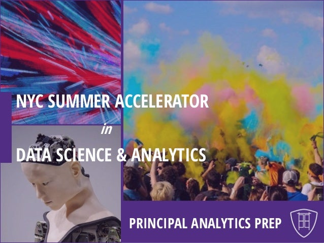 PRINCIPAL ANALYTICS PREP NYC SUMMER ACCELERATOR in DATA SCIENCE & ANALYTICS