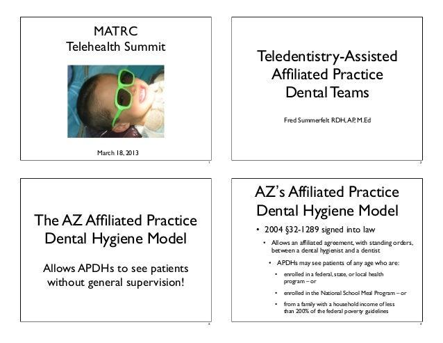 MATRC Telehealth Summit  Teledentistry-Assisted Affiliated Practice Dental Teams Fred Summerfelt RDH, AP, M.Ed  March 18, 2...