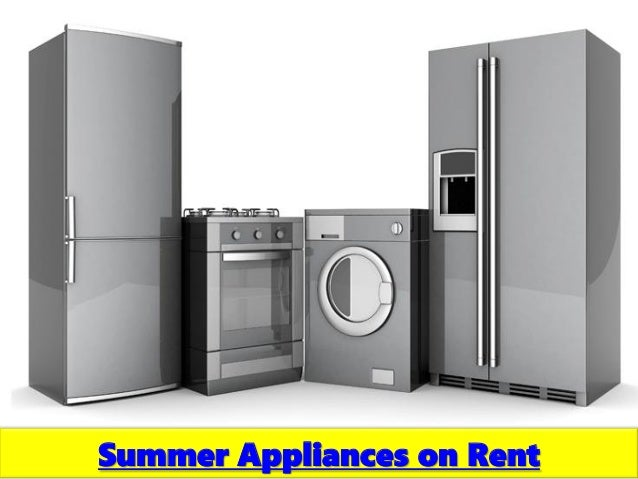 Home Appliances On Rent For Summer Season