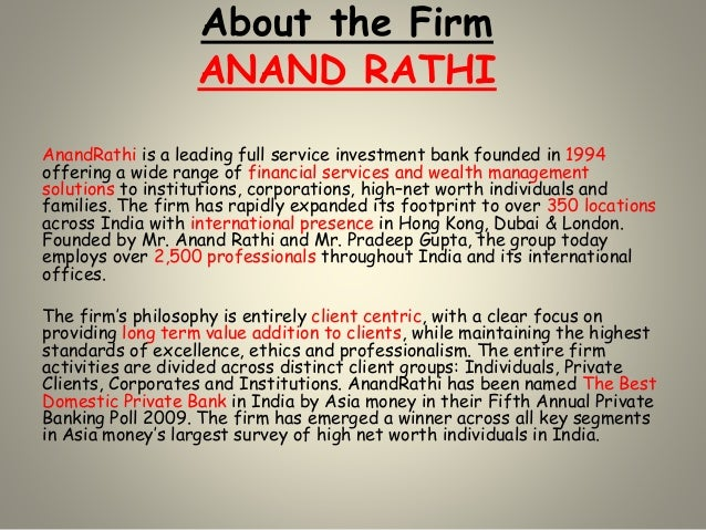 About the Firm ANAND RATHI AnandRathi is a leading full service investment bank founded in 1994 offering a wide range of f...