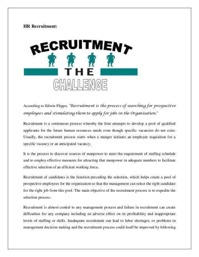 theories of recruitment and selection One theory about employment recruitment focuses on comparing internal and external recruitment for a job position some benefits of internal recruitment are saving.