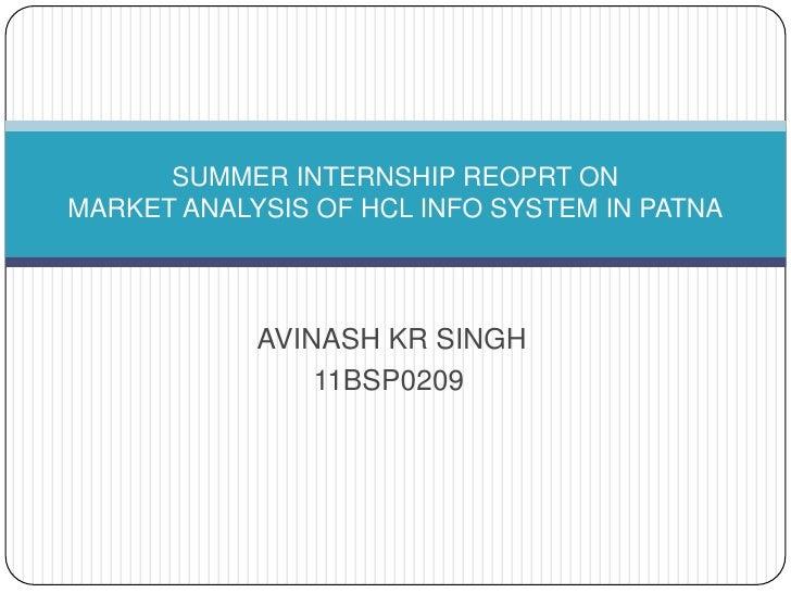 SUMMER INTERNSHIP REOPRT ONMARKET ANALYSIS OF HCL INFO SYSTEM IN PATNA            AVINASH KR SINGH                11BSP0209