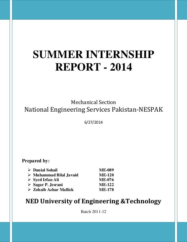 SUMMER INTERNSHIP REPORT - 2014 Mechanical Section National Engineering Services Pakistan-NESPAK 6/27/2014 Prepared by:  ...
