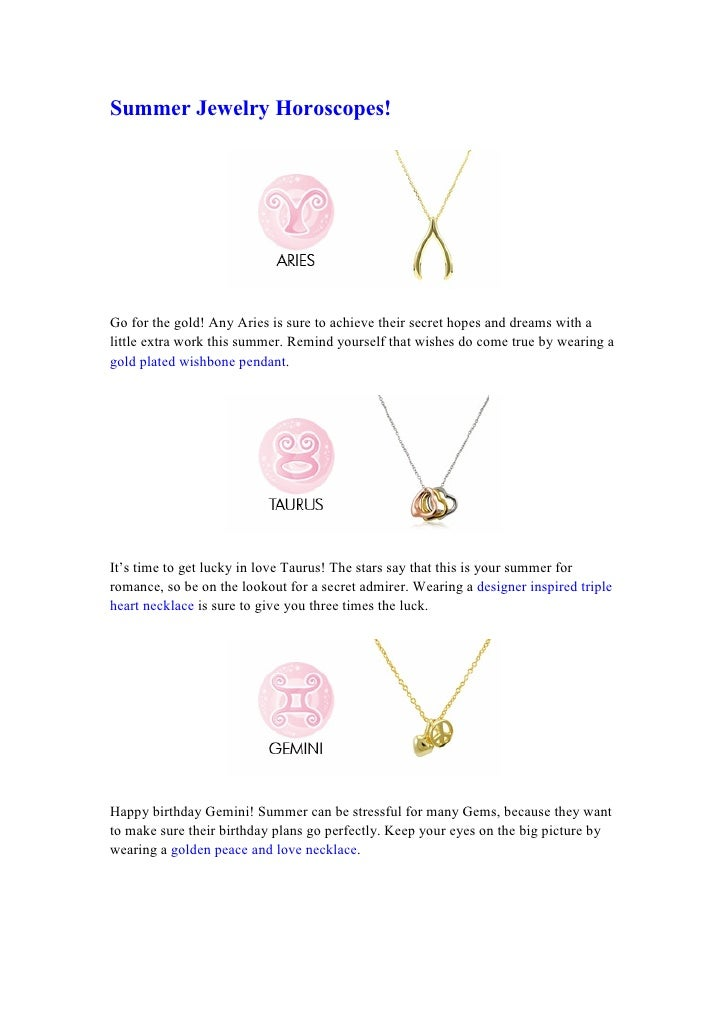 Summer Jewelry Horoscopes!     Go for the gold! Any Aries is sure to achieve their secret hopes and dreams with a little e...