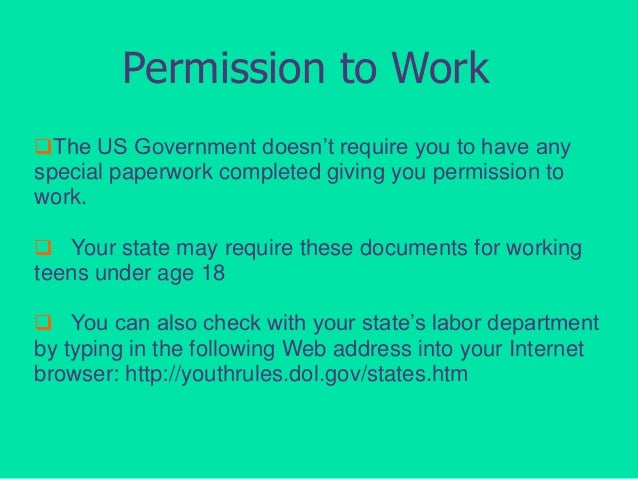 Permission to Work The US Government doesn't require you to have any  special paperwork completed giving you permission t...