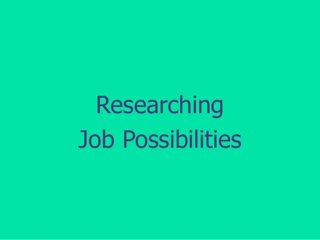 Researching Job Possibilities