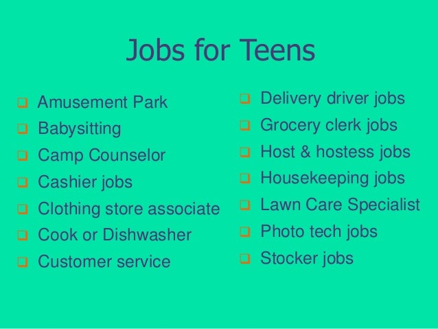 Jobs for Teens   Amusement Park    Delivery driver jobs    Babysitting    Grocery clerk jobs    Camp Counselor    Ho...