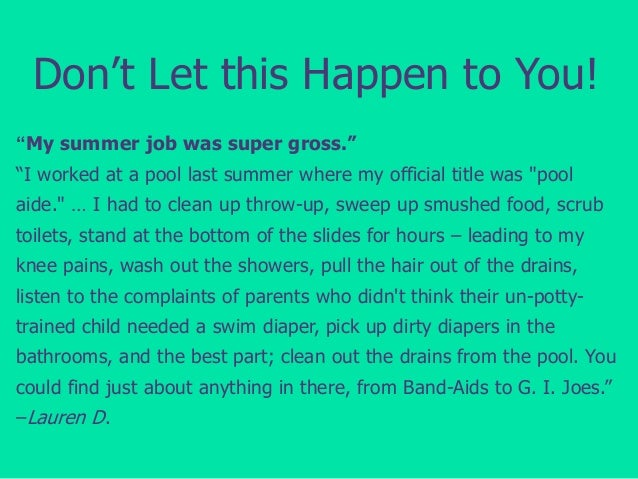 """Don't Let this Happen to You! """"My summer job was super gross.""""  """"I worked at a pool last summer where my official title wa..."""