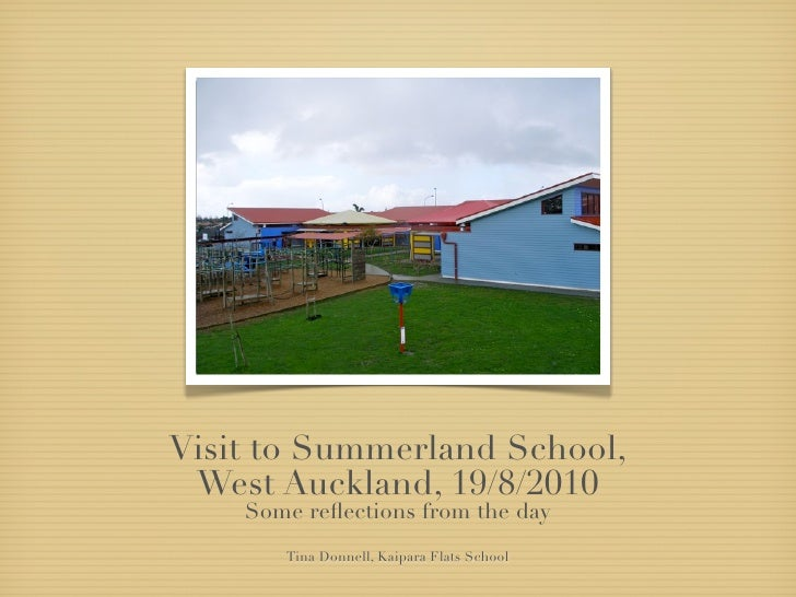 Visit to Summerland School,  West Auckland, 19/8/2010     Some reflections from the day        Tina Donnell, Kaipara Flats ...