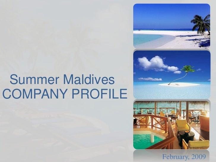 Summer Maldives<br />COMPANY PROFILE<br />February, 2009<br />