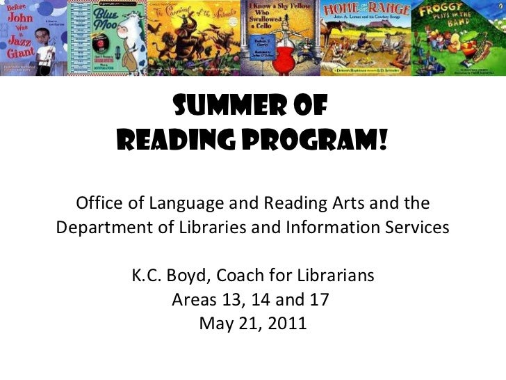 Summer of  Reading Program! Office of Language and Reading Arts and the Department of Libraries and Information Services K...