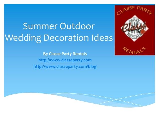 Outdoor wedding decoration rentals summer outdoor wedding decoration ideas by classe party rentals httpclasseparty junglespirit Gallery
