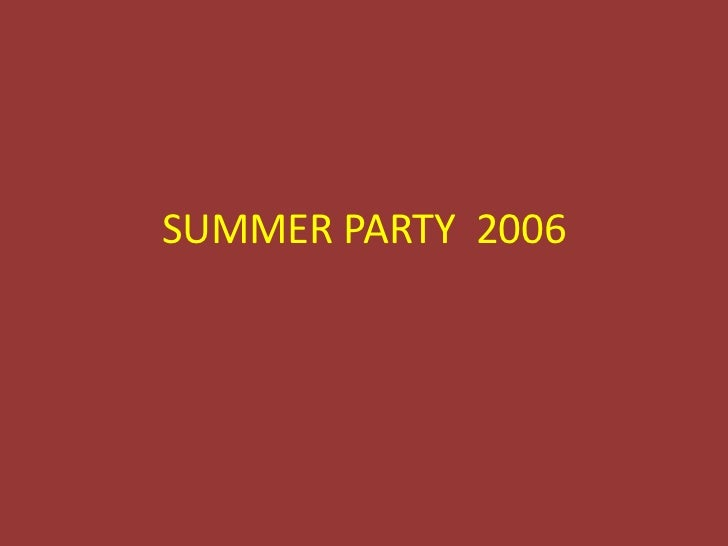 SUMMER PARTY  2006<br />