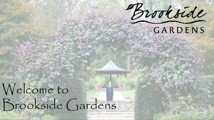 Welcome to  Brookside Gardens