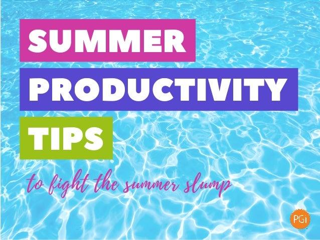 SUMMER PRODUCTIVITY TIPS to fight the summer slump
