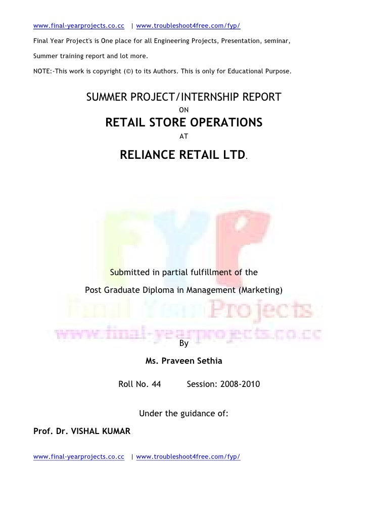 SUMMER PROJECT/INTERNSHIP REPORT<br />ON<br />RETAIL STORE OPERATIONS<br />AT<br />RELIANCE RETAIL LTD.<br />Submitted in ...